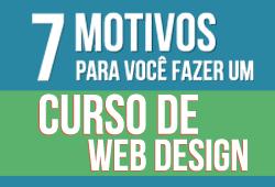 7 Motivos Para Voce Fazer Um Curso De Web Design Designerd
